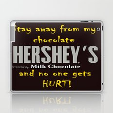 Stay away from my chocolate and no one gets hurt! Laptop & iPad Skin