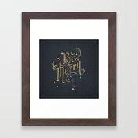 Be Merry Framed Art Print