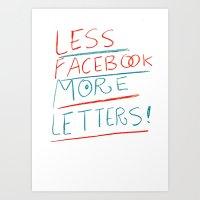 Less Facebook More Lette… Art Print