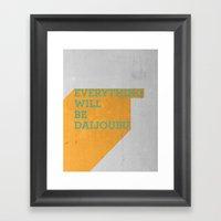 Everything Will Be DAIJO… Framed Art Print