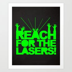 Reach For The Lasers Music Quote Art Print