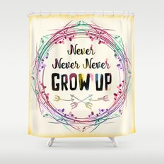 Never Grow Up Shower Curtain