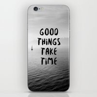GOOD THINGS TAKE TIME iPhone & iPod Skin