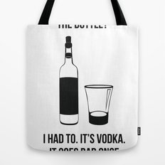 It's Vodka. It goes bad once it's opened v2 Tote Bag