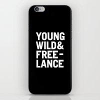 YOUNG WILD & FREELANCE iPhone & iPod Skin