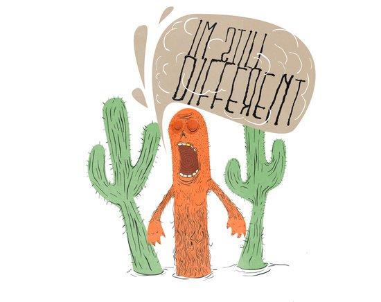 IM STILL DIFFERENT! Art Print