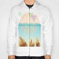 BELIEVE YOU WILL AND YOU CAN Hoody