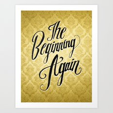 The Beginning Again Art Print
