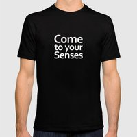 Come to your senses Mens Fitted Tee Black SMALL