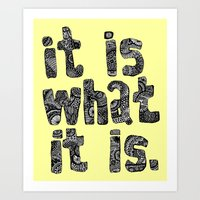 What It Is Art Print
