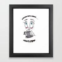 I'm Drunk but not stupid Framed Art Print