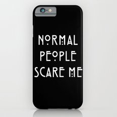 Normal People Scare Me iPhone 6s Slim Case