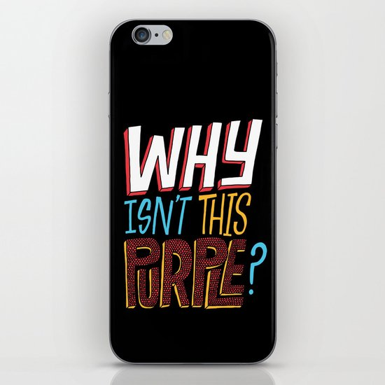 Why isn't this purple? iPhone & iPod Skin