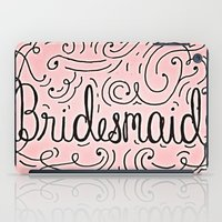 Bridesmaid, hand-lettered, great as a gift!! iPad Case