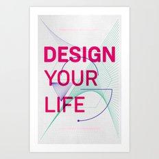 Design Your Life Art Print
