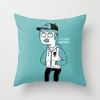It's just whatever. Throw Pillow