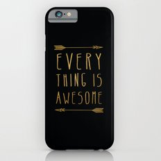Everything is Awesome Slim Case iPhone 6s