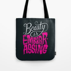 Beauty is Embarrassing  Tote Bag