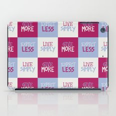 Live Simply, Give More, Expect Less iPad Case