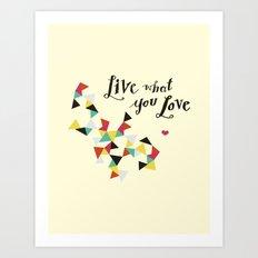live what you love Art Print