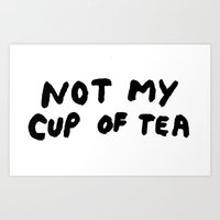Not My Cup Of Tea Art Print