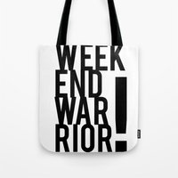 Weekend Warrior! Tote Bag