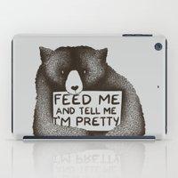 Feed Me And Tell Me I'm … iPad Case