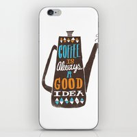 Coffee Is Always A Good … iPhone & iPod Skin