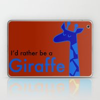 I'd Rather Be a Giraffe Laptop & iPad Skin