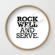 ROCK WELL AND SERVE. Wall Clock