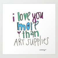 I Love You. MORE Than Ar… Art Print