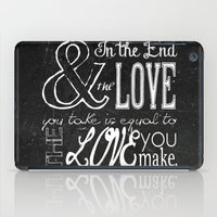 & In The End, The Love Y… iPad Case