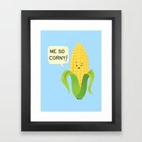So Corny! Framed Art Print