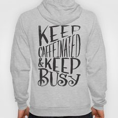 KEEP CAFFEINATED & KEEP … Hoody