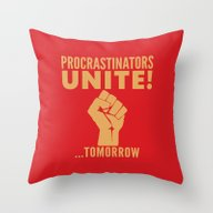 Procrastinators Unite To… Throw Pillow