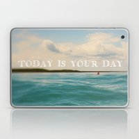 Today Is Your Day Laptop & iPad Skin