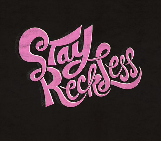 Stay Reckless Art Print