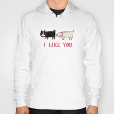 I Like You. Hoody