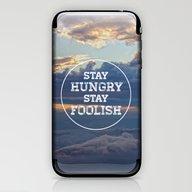 iPhone & iPod Skin featuring Stay Hungry Stay Foolish by Skye Zambrana