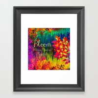 BLOOM WHERE YOU'RE PLANTED Floral Garden Typography Colorful Rainbow Abstract Flowers Inspiration Framed Art Print