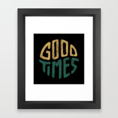 Good Times Framed Art Print
