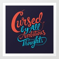 Cursed By All Ambitious … Art Print