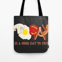 Today is a good day to fry Tote Bag