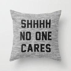 No One Cares Throw Pillow