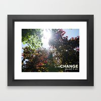 Be The Change You Wish T… Framed Art Print