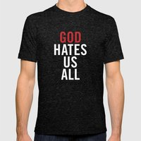 God Hates Us All. Mens Fitted Tee Tri-Black SMALL