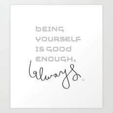 being yourself Art Print