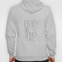 Enjoy the little things in life Hoody