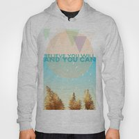 BELIEVE YOU WILL AND YOU… Hoody