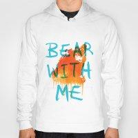 Bear With Me Hoody